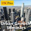 Cover image of Urban Growth Seminars at the USC Sol Price School of Public Policy