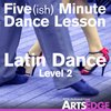 Cover image of Five(ish) Minute Dance Lesson: Latin Dance, Level 2