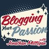 Cover image of Blogging Your Passion Podcast