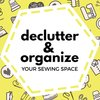 Cover image of Declutter and Organize Your Sewing Space
