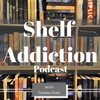 Cover image of Shelf Addiction Podcast