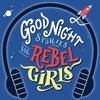 Cover image of Good Night Stories for Rebel Girls