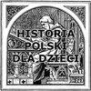 Cover image of Historia Polski dla dzieci