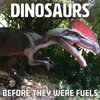 Cover image of Dinosaurs: Before They Were Fuels (mp3)