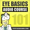 Cover image of Eye Basics 101 - Ophthalmology and Optometry Review