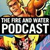 Cover image of Aquaman and Firestorm: The Fire and Water Podcast
