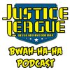 Cover image of Justice League International: Bwah-Ha-Ha Podcast