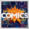 Cover image of Getting Into Comics: A Newbie's Guide To Getting Started Reading Comic Books
