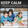 Cover image of Keep Calm and Homeschool On