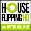 Cover image of The House Flipping HQ Podcast with Justin Williams