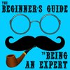Cover image of The Beginner's Guide To Being An Expert