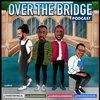 Cover image of Over The Bridge Podcast