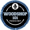 Cover image of Woodshop 101 Podcast