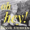 Cover image of Oh Hey! with Kevin Tienken