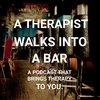 Cover image of A Therapist Walks Into a Bar