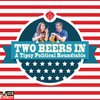 Cover image of Two Beers In: A Tipsy Political Round Table