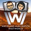 Cover image of Alex and Angie Watch Westworld