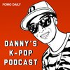 Cover image of Danny's K-Pop Podcast