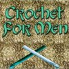 Cover image of Welcome to Crochet For Men!