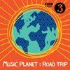 Cover image of Music Planet: Road Trip