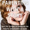 Cover image of Parenting with a Story Podcast | Real-life lessons in character for parents and children to share