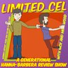 Cover image of Limited Cel - A Generational Hanna-Barbera Cartoon Review Show