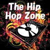 Cover image of The Hip Hop Zone