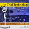 Cover image of Trial Technology & Litigation Support Podcast