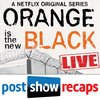 Cover image of Orange Is the New Black: LIVE | Post Show Recap of the Netflix series