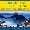 Cover image of Brazilian Portuguese for Travel and Beginners – Real Life Language