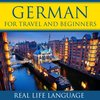 Cover image of German for Travel and Beginners – Real Life Language