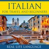 Cover image of Italian for Travel and Beginners – Real Life Language