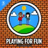 Cover image of Playing for Fun