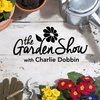Cover image of The Garden Show with Charlie Dobbin