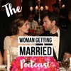 Cover image of The Woman Getting Married Wedding Podcast