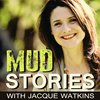 Cover image of Mud Stories with Jacque Watkins - Messy moments worked for our good
