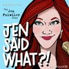 Cover image of Jen Said What?!