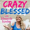 Cover image of Crazy Blessed with Hannah Keeley