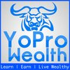 Cover image of YoPro Wealth: Take Control of Your Finances. Make More Money. Live Wealthy.
