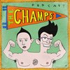 Cover image of The Champs with Neal Brennan + Moshe Kasher