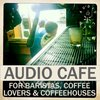 Cover image of The Audio Cafe: for Baristas, Coffeehouses, Coffee Lovers