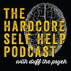 Cover image of The Hardcore Self Help Podcast with Duff the Psych