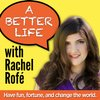 Cover image of A Better Life w/ Rachel Rofe - Practical personal development for an amazing life + business