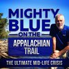 Cover image of Mighty Blue On The Appalachian Trail: The Ultimate Mid-Life Crisis