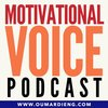 Cover image of The Motivational Voice Podcast | Motivation, Positivity and Life Skills