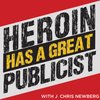 Cover image of Heroin Has A Great Publicist