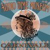 Cover image of Audio Dime Museum: Carnivale