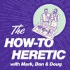 Cover image of The How-To Heretic