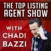 Cover image of Top Listing Agent Show - Real Estate Coaching & Training with Chadi Bazzi