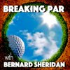 Cover image of Breaking Par with Bernard Sheridan